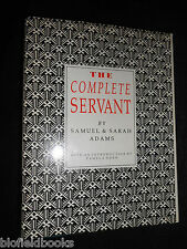 The Complete Servant by Samuel & Sarah Adams -1989 - Domestic Staff Cook/Butler