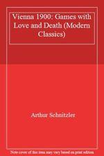 Vienna 1900: Games with Love and Death (Modern Classics)-Arthur Schnitzler