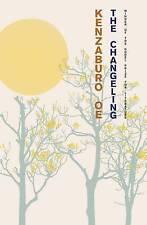 The Changeling, Oe, Kenzaburo, Good, Hardcover
