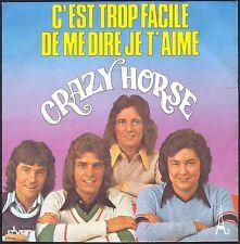 CRAZY HORSE 45T SP 1975 AZ 29.019 C'EST TROP FACILE DE ME DIRE JE T'AIME