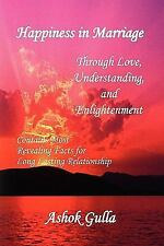 Happiness in Marriage : Through Love, Understanding, and Enlightenment by...