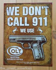 COLT 1903 We Don't Call 911 We Use Colt Revolvers Gun Tin Metal Sign Vintage USA