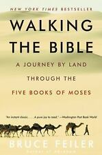 Walking the Bible: A Journey by Land Through the Five Books of Moses Feiler, Bru