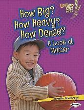 How Big? How Heavy? How Dense?: A Look at Matter (Lightning Bolt Books: