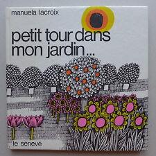 Manuela Lacroix - Petit tour dans mon jardin ...