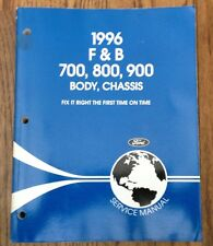 1996 Ford F&B 700,800,900, Body, Chassis Service Manual