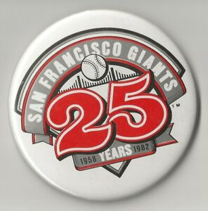 SAN FRANCISCO GIANTS 25 years ANNIVERSARY 1958 to 1982 BUTTON