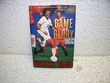 The Game and the Glory : An Autobiography by Michelle Akers Hardback Book Soccer