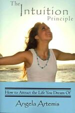 Good, The Intuition Principle: How to Attract the Life You Dream Of, Artemis, An