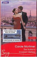 THE SICILIAN'S INNOCENT MISTRESS CAROLE MORTIMER 2008 MILLS & BOON SEXY ROMANCE