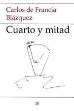 Cuarto y Mitad by Carlos de Francia Blazquez (2015, Paperback)