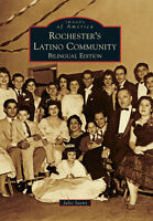 Rochester's Latino Community: Bilingual Edition [Images of America] [NY]