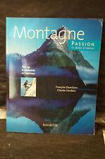 Damilano. MONTAGNE. PASSION & MODE D'EMPLOI. TOUT SUR LA RANDONNÉE & L'ALPINISME