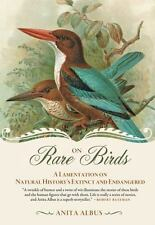 On Rare Birds : Natural History's Extinct and Endangered : New Softcover  @ZB
