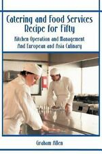 Catering and Food Services Recipe for Fifty : Kitchen Operation and...
