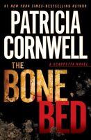 The Bone Bed (Scarpetta) by Patricia Cornwell