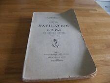 LIVRE ANCIEN 1921 - COURS DE NAVIGATION ET DE COMPAS DE L'ECOLE NAVALE