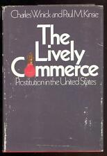 The Lively Commerce Prostitution in the U.S. by C.Winick & P.Kinsie, 1971