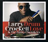 ♫ - LARRY CROCKETT & THE FUNKY CHEROKEES - DRUM LOVE - 2018 - NEUF NEW NEU - ♫
