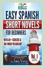 Easy Spanish Short Novels for Beginners with 60+ Exercises and 200-Word Vocab...