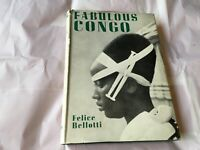 FABULOUS CONGO BY FELICE BELLOTTI 1st EDITION 1954