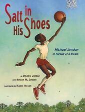Salt in His Shoes : Michael Jordan in Pursuit of a Dream by Deloris Jordan...