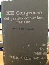 1969 XII CONGRESSO DEL PARTITO COMUNISTA ITALIANO - ATTI E RISOLUZIONI - 1 EDIZ.