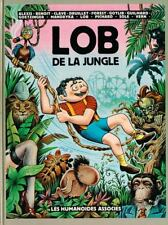 BD RARE EO + MAGNIFIQUE DESSIN ORIGINAL JACQUE LOB + COLLECTIF  LOB DE LA JUNGLE