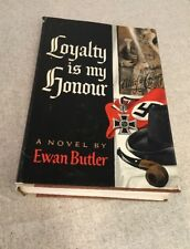 Loyality is my Honour By Ewan Butler (1964) first edition Hardcover with DJ Rare