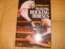 Making Rocking Horses By Anthony Dew - 1991 - As Photo