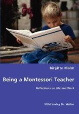 Being a Montessori Teacher - Reflections on Life and Work by Birgitte Malm...