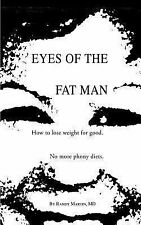Eyes of the Fat Man : How to Lose Weight for Good by Randy Martin (2003,...