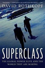 Superclass : The Global Power Elite and the World They Are Making by David...