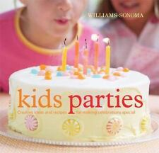 New! Williams-Sonoma Kids Parties:Creative Ideas and Recipes