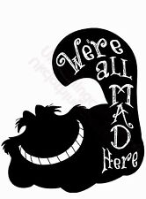 cheshire cat We ' re- ALL MAD HERE t-shirt-mens Mujer Top-s M L XL 2xl 3xl 4xl