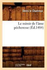 Le Miroir de l'Ame Pecheresse by Denis Le Chartreux (2012, Paperback)