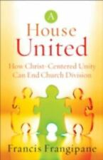House United: How Christ-Centered Unity Can End Church Division by F. Frangipane