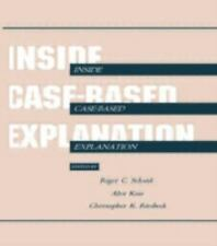 Inside Case-Based Explanation (Artificial Intelligence Series)