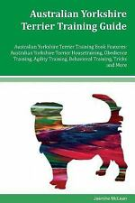 Australian Yorkshire Terrier Training Guide Australian Yorkshire Terrier.