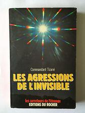 LES AGRESSION DE L'INVISIBLE 1980 COMMANDANT TIZANE CARREFOURS DE L'ETRANGE