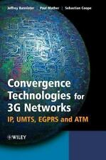 Convergence Technologies for 3G Networks : IP, UMTS, EGPRS and ATM by...