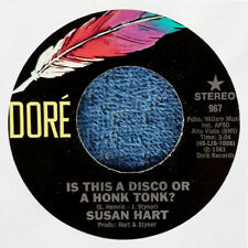 SUSAN HART - IS THIS A DISCO OR A HONK TONK b/w WHY DON'T YOU. - DORE 45 - 1981