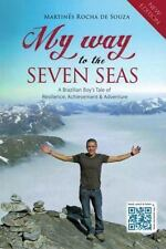 My Way to the Seven Seas by Martines Rocha de Souza (2015, Paperback, New...