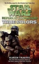 NEW True Colors (Star Wars: Republic Commando, Book 3) by Karen Traviss