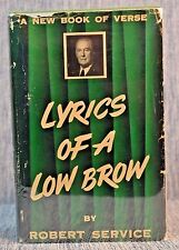 LYRICS OF A LOW BROW Robert Service First Edition Hardback Jacket Dodd Mead 1951