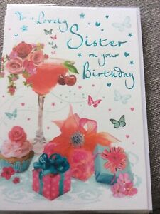 To A Lovely Sister On Your Birthday. Large Cocktail Quality Card. Lovely Words