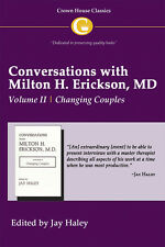 Conversations with Milton H. Erickson MD: v. 2: Changing Couples by Crown House