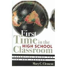 First Time in the High School Classroom: Essential Guide for the New Teacher (Pa