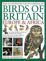 Illustrated Encyclopedia of Birds of Britain, Europe & Africa by Alderton, David