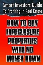 Smart Investors Guide to Profiting in Real Estate: How to Buy Foreclosure...